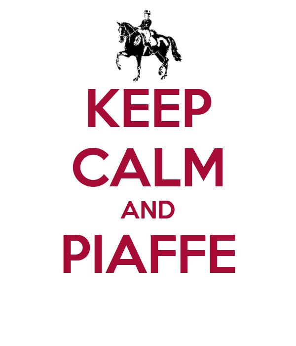 KEEP CALM AND PIAFFE