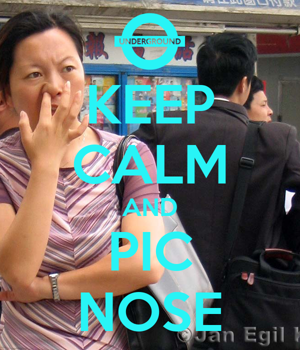 KEEP CALM AND PIC NOSE
