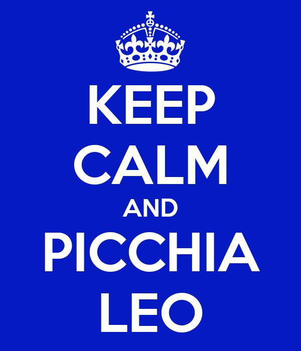 KEEP CALM AND PICCHIA LEO