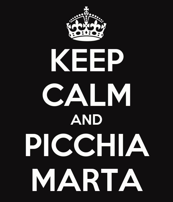 KEEP CALM AND PICCHIA MARTA