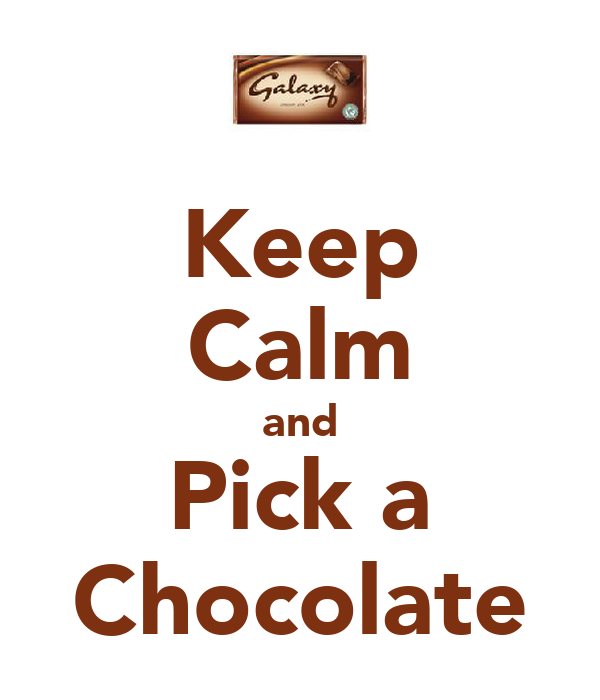 Keep Calm and Pick a Chocolate