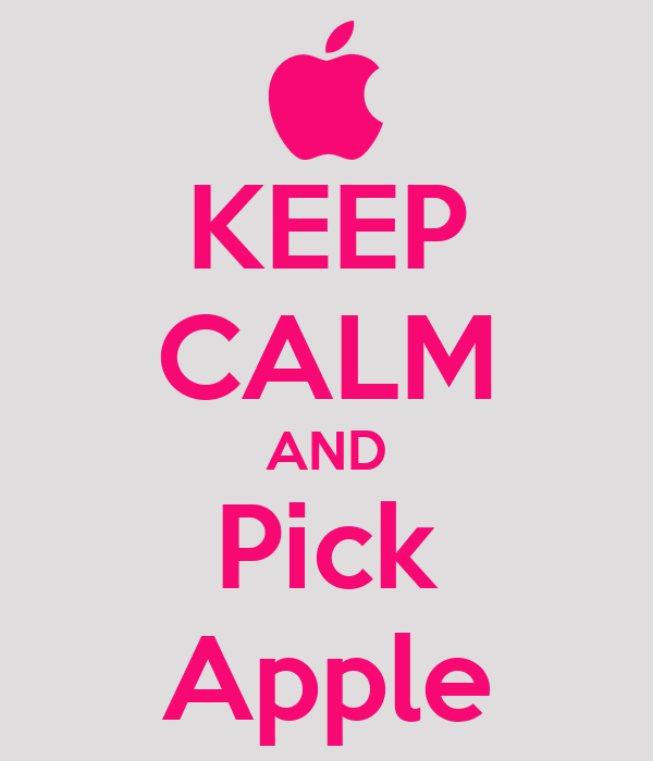 KEEP CALM AND Pick Apple
