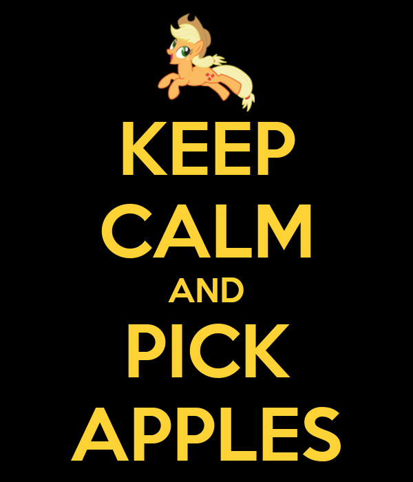 KEEP CALM AND PICK APPLES