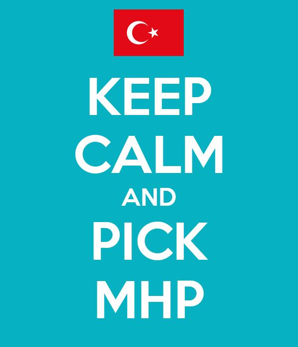 KEEP CALM AND PICK MHP