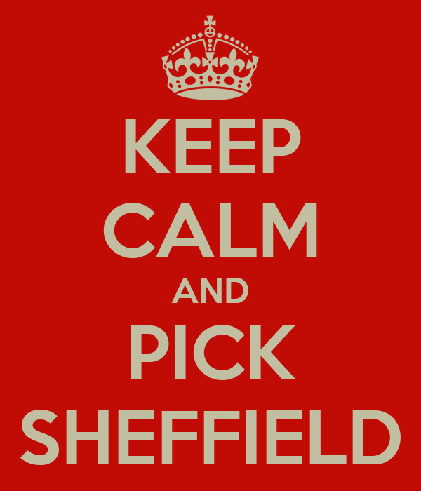 KEEP CALM AND PICK SHEFFIELD