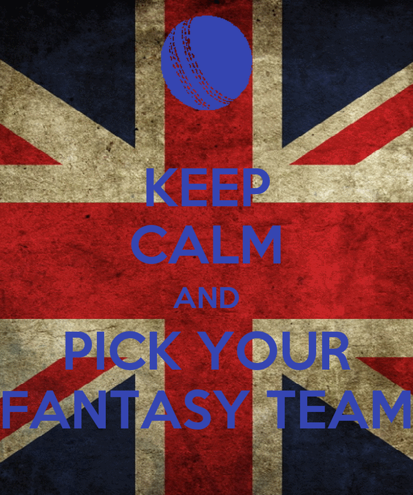 KEEP CALM AND PICK YOUR FANTASY TEAM