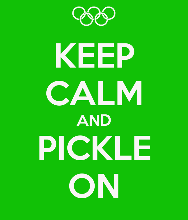 KEEP CALM AND PICKLE ON