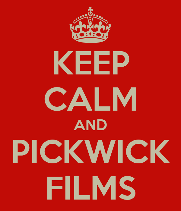 KEEP CALM AND PICKWICK FILMS