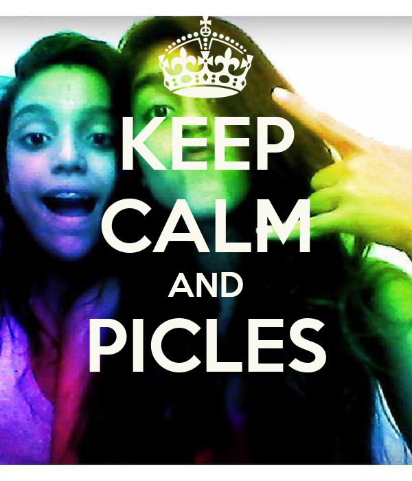 KEEP CALM AND PICLES