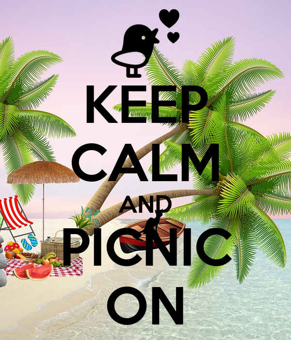 KEEP CALM AND PICNIC ON