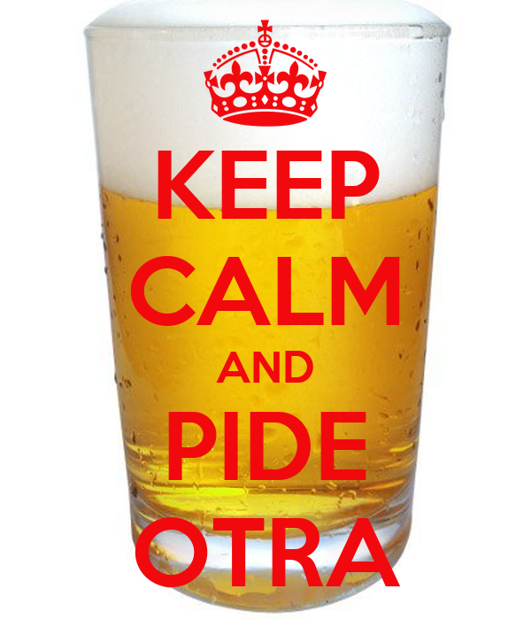 KEEP CALM AND PIDE OTRA