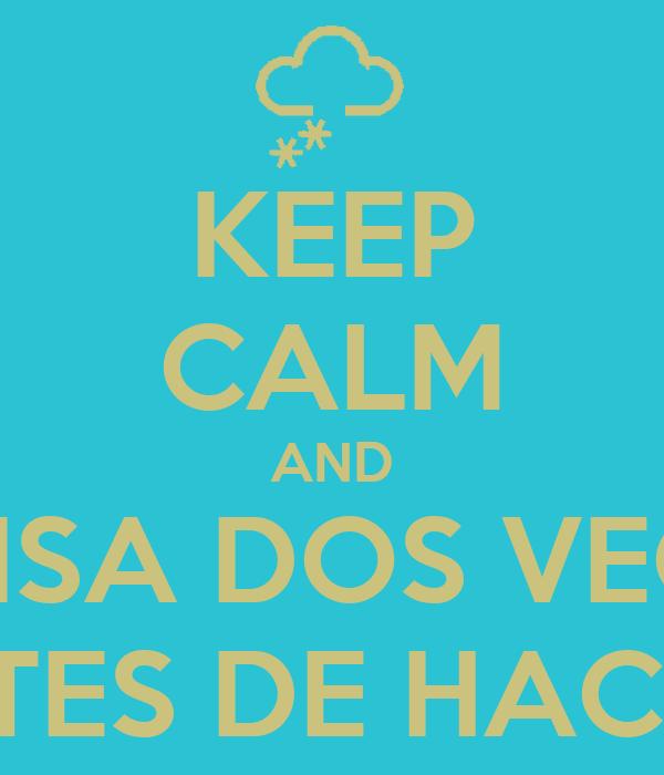 KEEP CALM AND PIENSA DOS VECES  ANTES DE HACERL