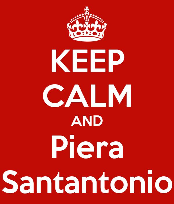 KEEP CALM AND Piera Santantonio