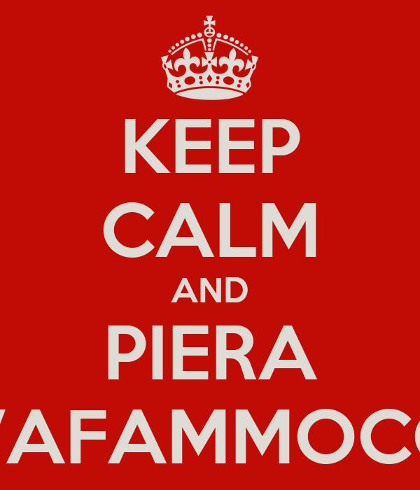 KEEP CALM AND PIERA VAFAMMOCC
