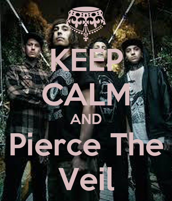 KEEP CALM AND Pierce The Veil