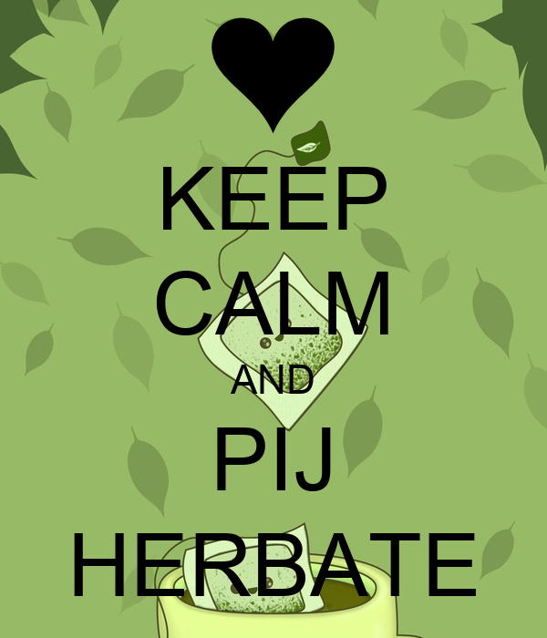 KEEP CALM AND PIJ HERBATE