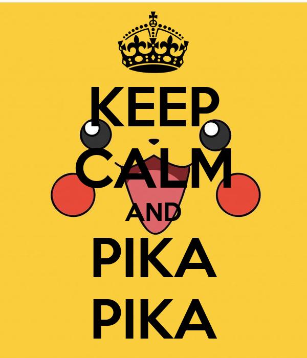 KEEP CALM AND PIKA PIKA