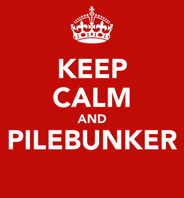 KEEP CALM AND PILEBUNKER