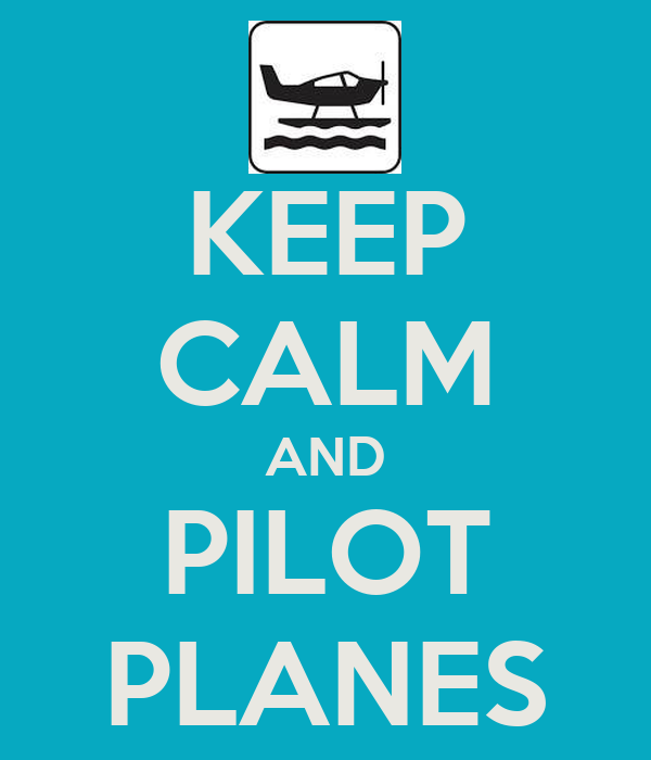 KEEP CALM AND PILOT PLANES