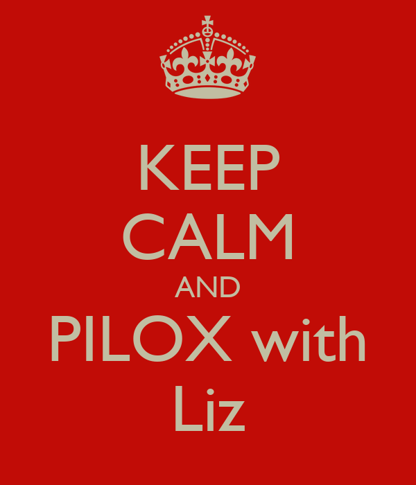 KEEP CALM AND PILOX with Liz