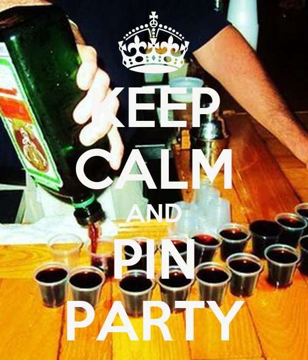 KEEP CALM AND PIN PARTY