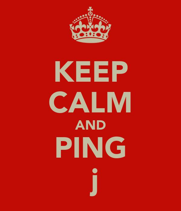 KEEP CALM AND PING Яαяjαη