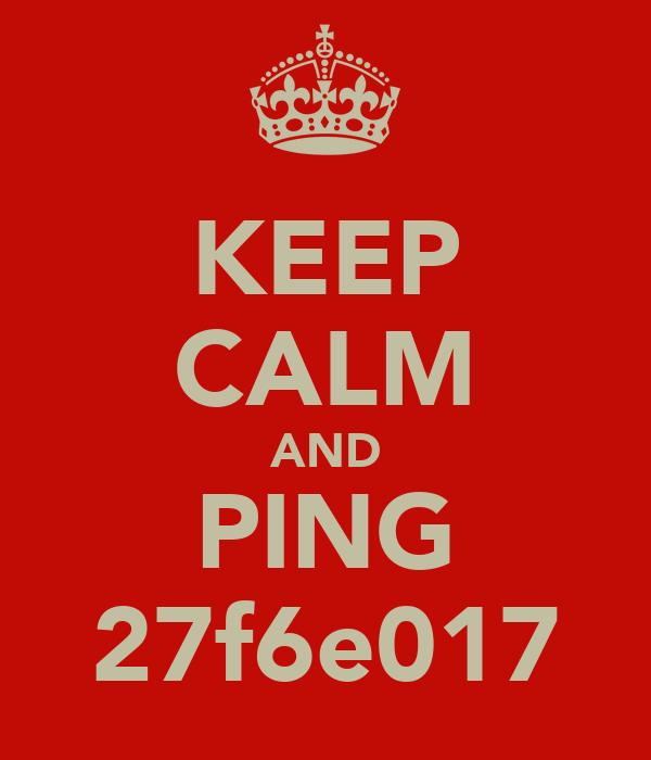 KEEP CALM AND PING 27f6e017