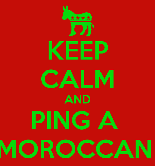 KEEP CALM AND PING A  MOROCCAN