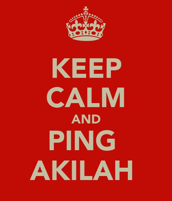 KEEP CALM AND PING  AKILAH