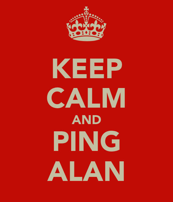 KEEP CALM AND PING ALAN