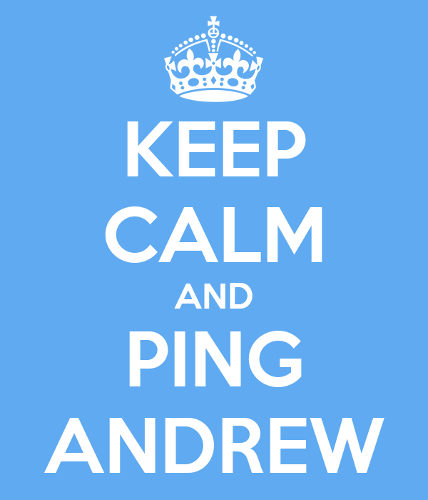 KEEP CALM AND PING ANDREW