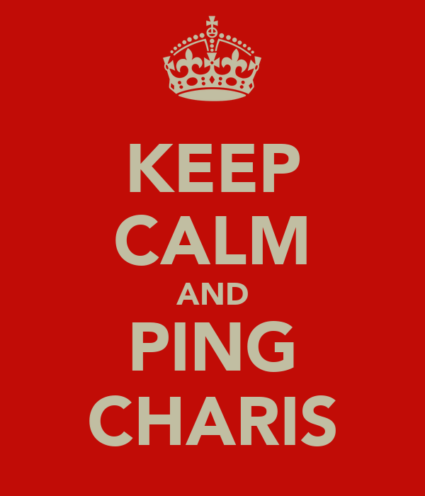 KEEP CALM AND PING CHARIS