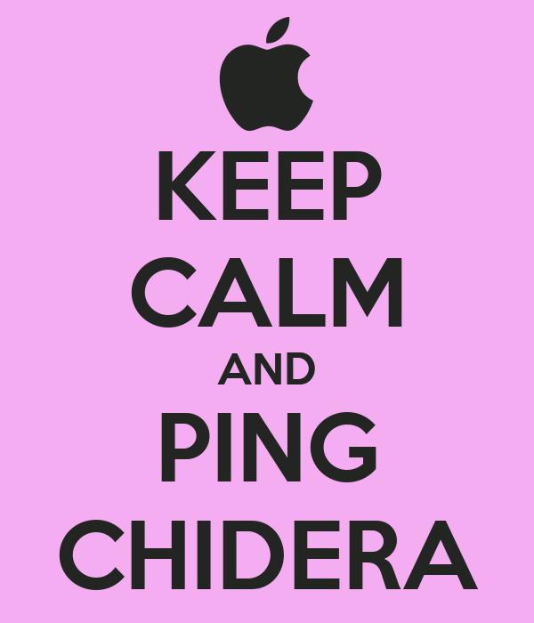 KEEP CALM AND PING CHIDERA