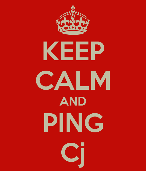KEEP CALM AND PING Cj