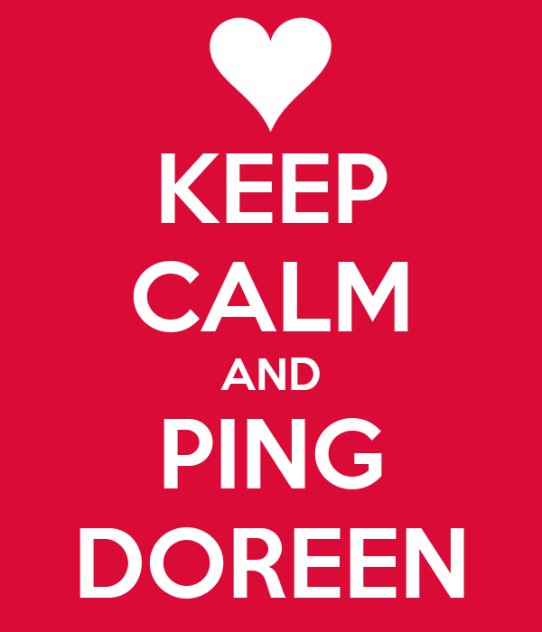 KEEP CALM AND PING DOREEN