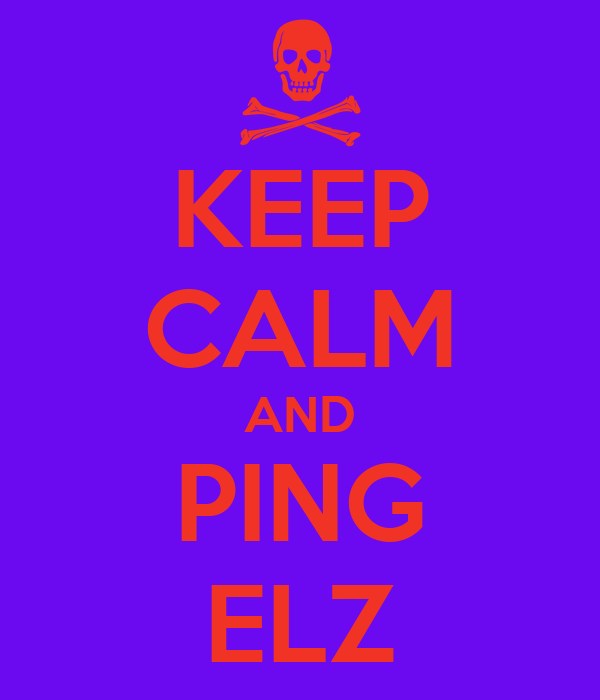 KEEP CALM AND PING ELZ