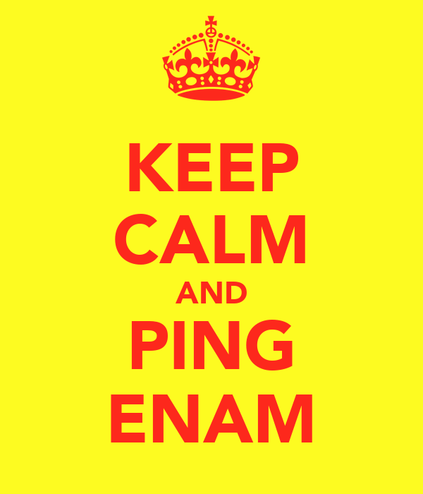 KEEP CALM AND PING ENAM