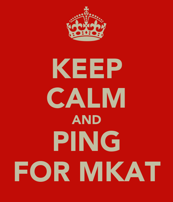 KEEP CALM AND PING FOR MKAT