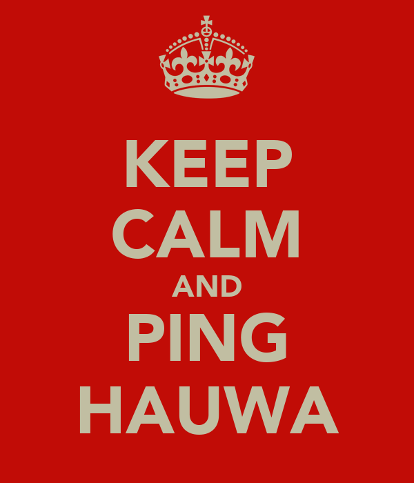 KEEP CALM AND PING HAUWA