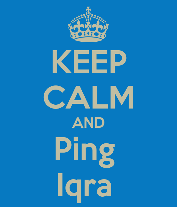 KEEP CALM AND Ping  Iqra