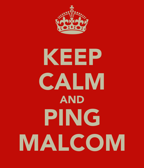 KEEP CALM AND PING MALCOM