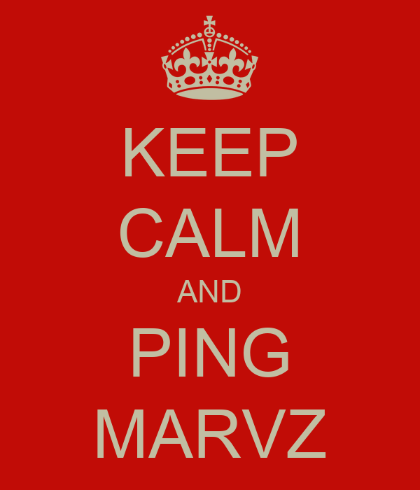 KEEP CALM AND PING MARVZ