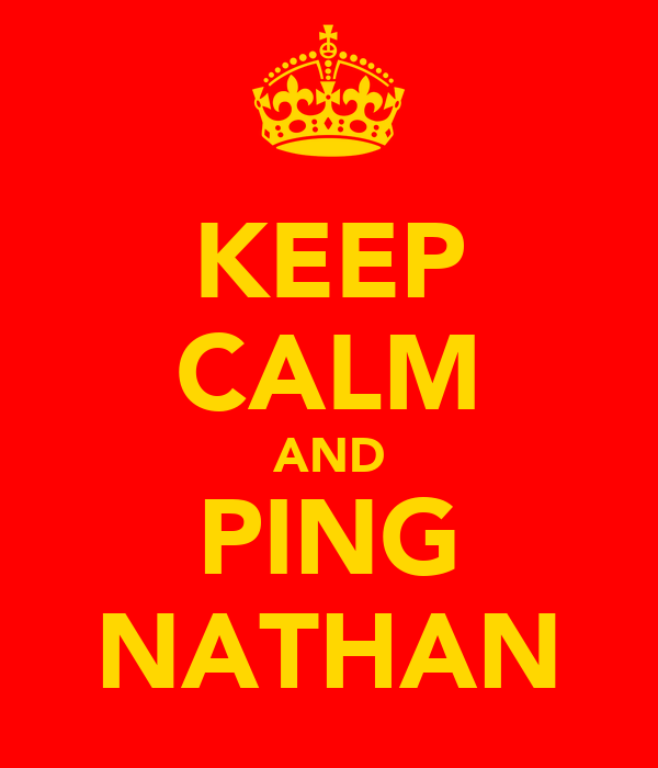 KEEP CALM AND PING NATHAN