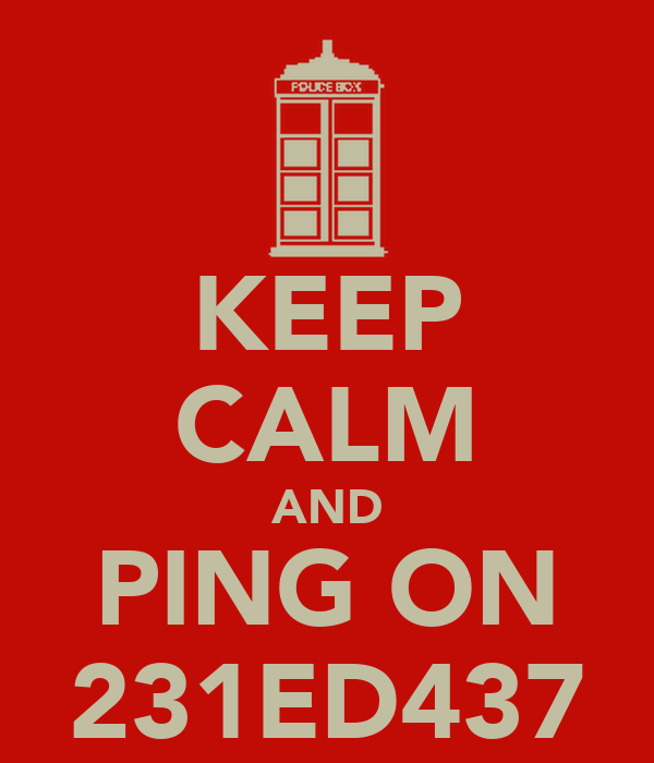 KEEP CALM AND PING ON 231ED437