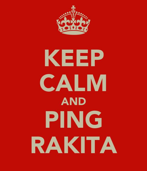 KEEP CALM AND PING RAKITA