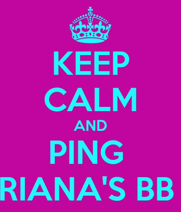 KEEP CALM AND PING  RIANA'S BB