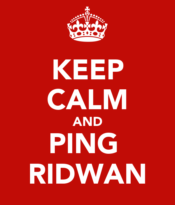 KEEP CALM AND PING  RIDWAN