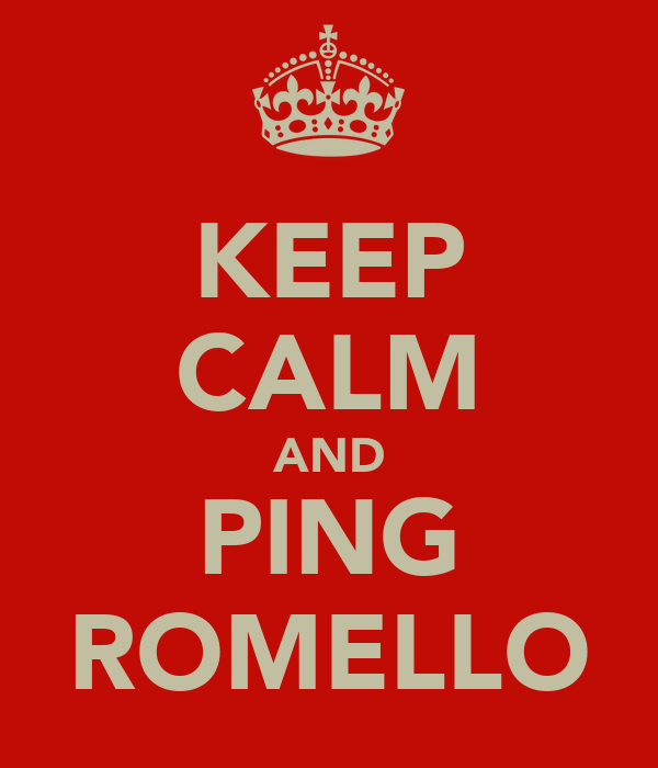 KEEP CALM AND PING ROMELLO