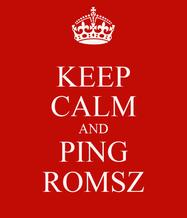 KEEP CALM AND PING ROMSZ