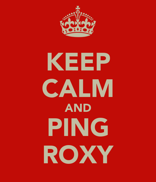 KEEP CALM AND PING ROXY